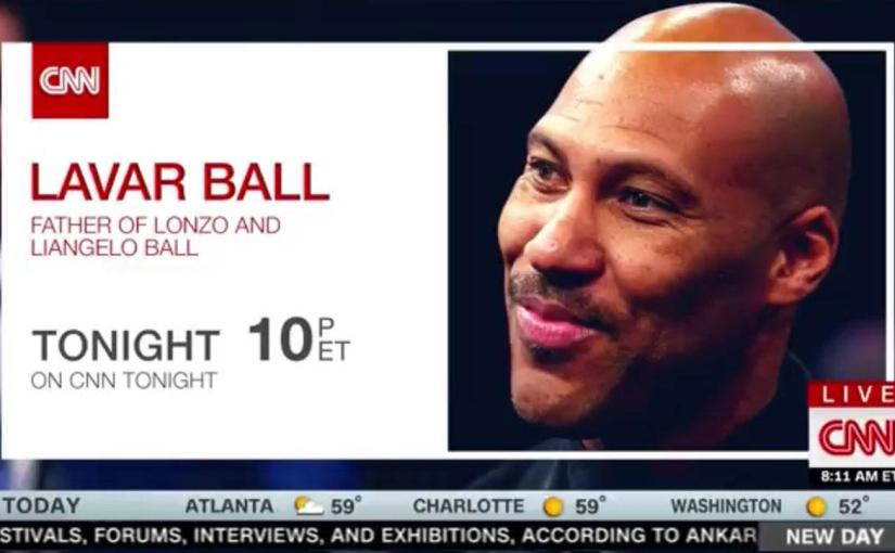 WHEN THE STUDENT BECOMES THE TEACHER: LAVAR BALL'S INTERVIEW WITH CNN'S CHRIS CUOMO (VIDEO)